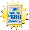 Home of the Original $189 Window